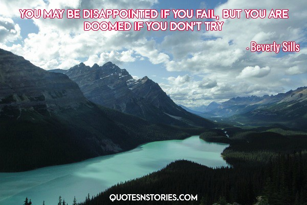Beverly-Sills-quote-You-may-be-disappointed-if-you-fail-but-you-are-doomed-if-you-do-not-try