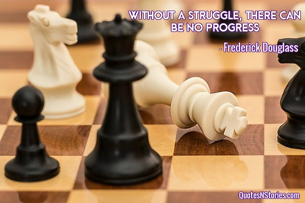 Frederick Douglass quote- Short quote- Without a struggle, there can be no progress
