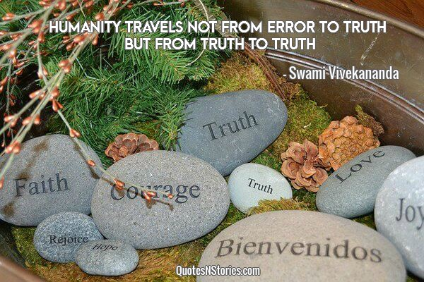 Humanity travels not from error to truth but from truth to truth