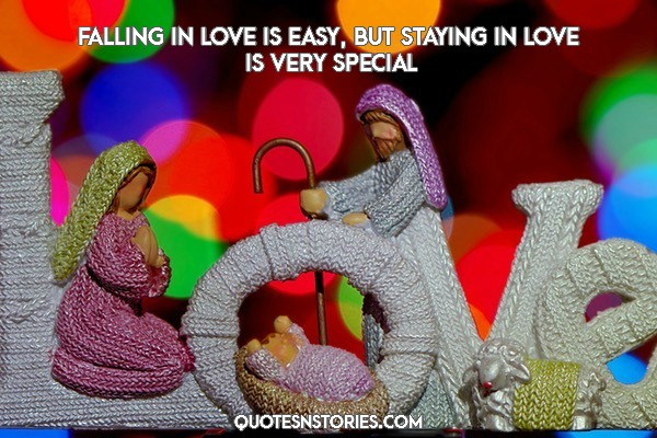 Unknown quote- Short quote- Falling in love is easy, But staying in love is very special