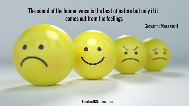 The sound of the human voice is the best of nature but only if it comes out from the feelings